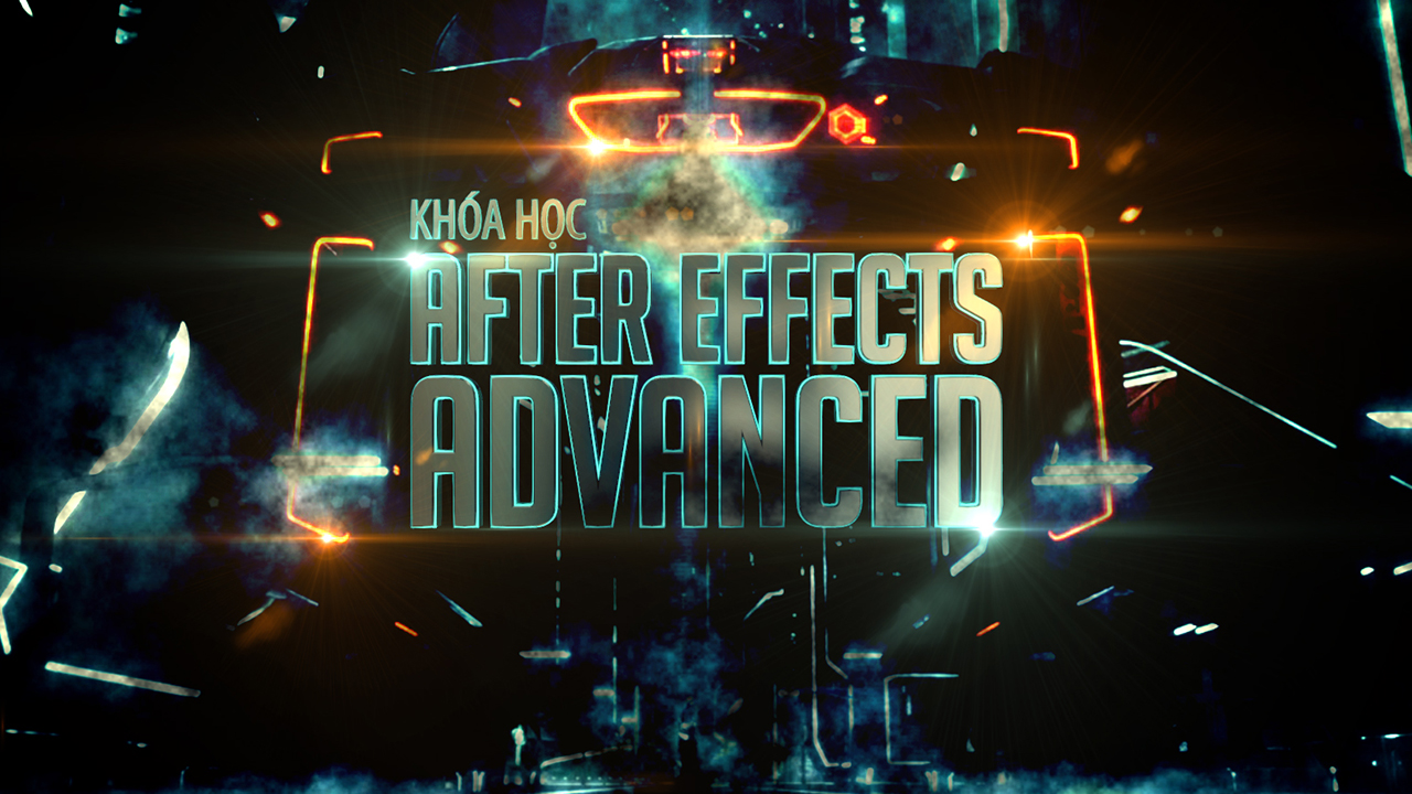 Khoá học After Effects Hiệu Ứng Advanced
