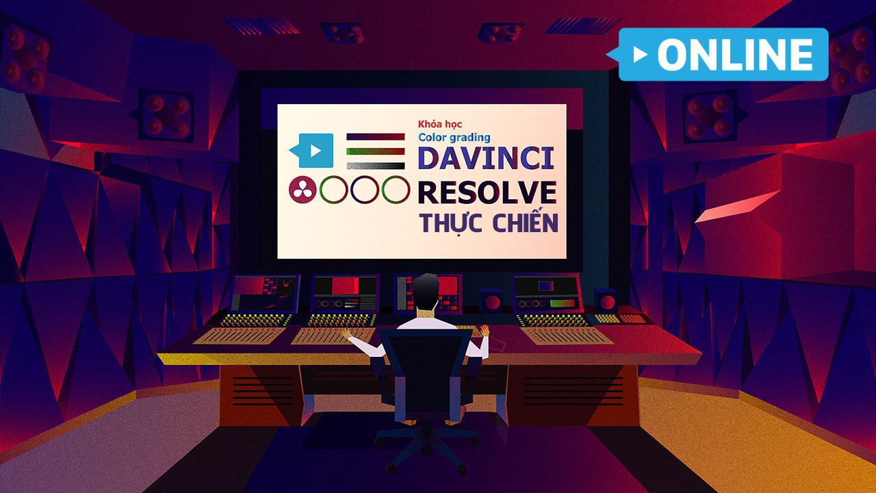 Khoá học chỉnh màu video Davinci Resolve Thực Chiến Online