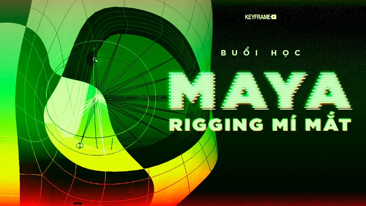 Buổi học Maya Rigging Mí Mắt